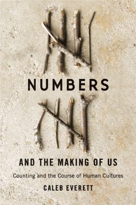 Book cover image for Numbers and the making of us : counting and the course of human cultures