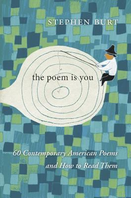 Book cover image for The poem is you : 60 contemporary American poems and how to read them
