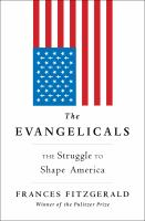 Book cover image for The Evangelicals : the struggle to shape America