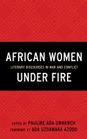 Book cover image for African women under fire : literary discourses in war and conflict