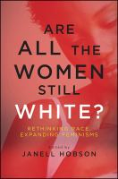 Book cover image for Are all the women still white? : rethinking race, expanding feminisms